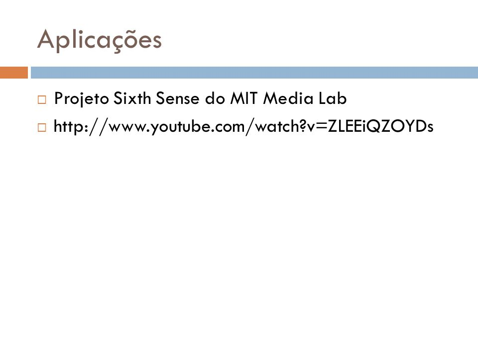 Aplicações Projeto Sixth Sense do MIT Media Lab