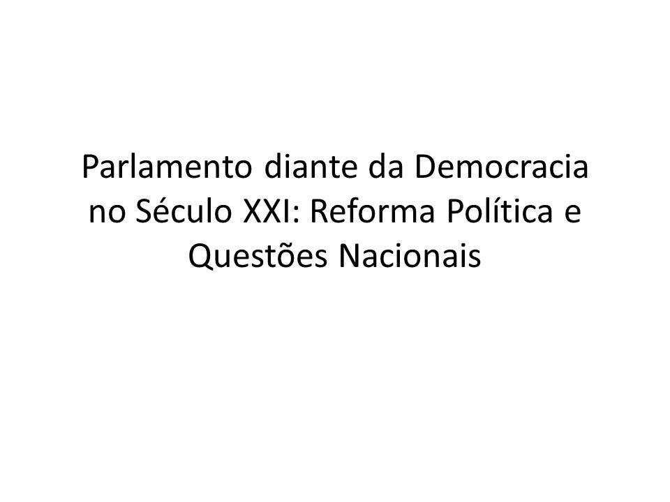 Parlamento diante da Democracia no Século XXI: Reforma Política e Questões Nacionais