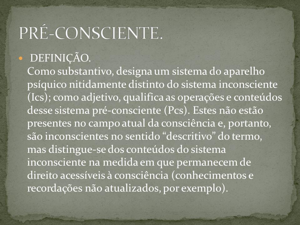 PRÉ-CONSCIENTE.