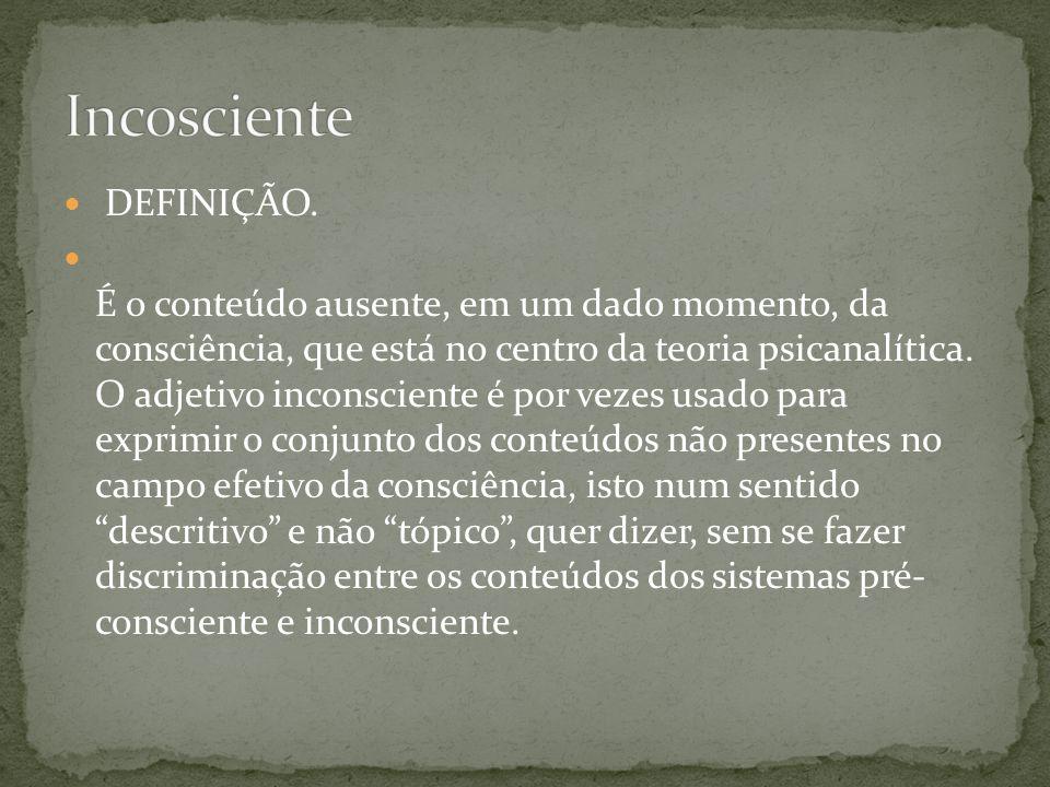 Incosciente DEFINIÇÃO.