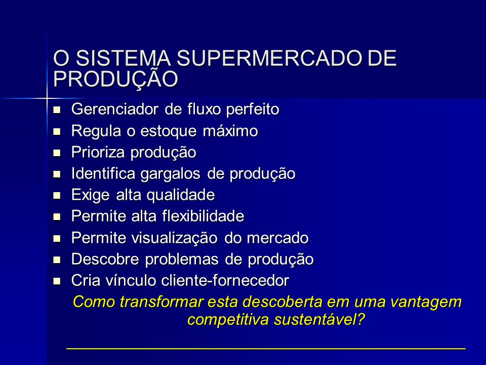 O SISTEMA SUPERMERCADO DE PRODUÇÃO