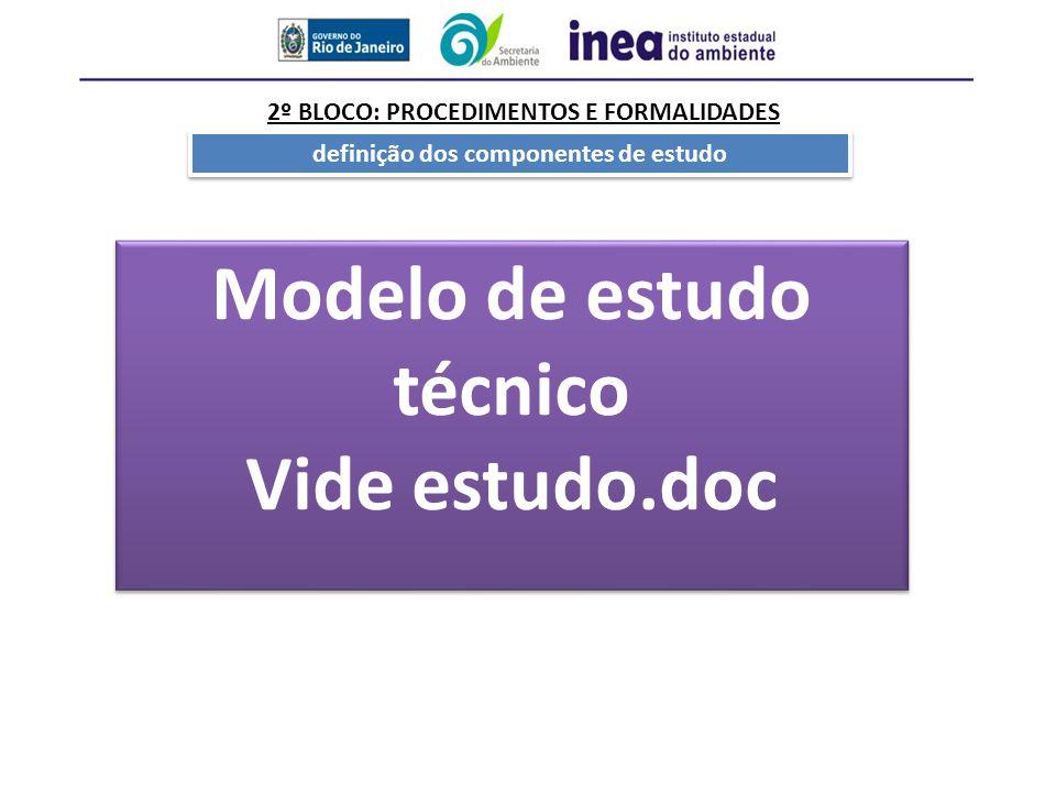 2º BLOCO: procedimentos e formalidades Modelo de estudo técnico