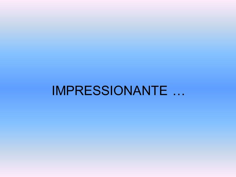 IMPRESSIONANTE …