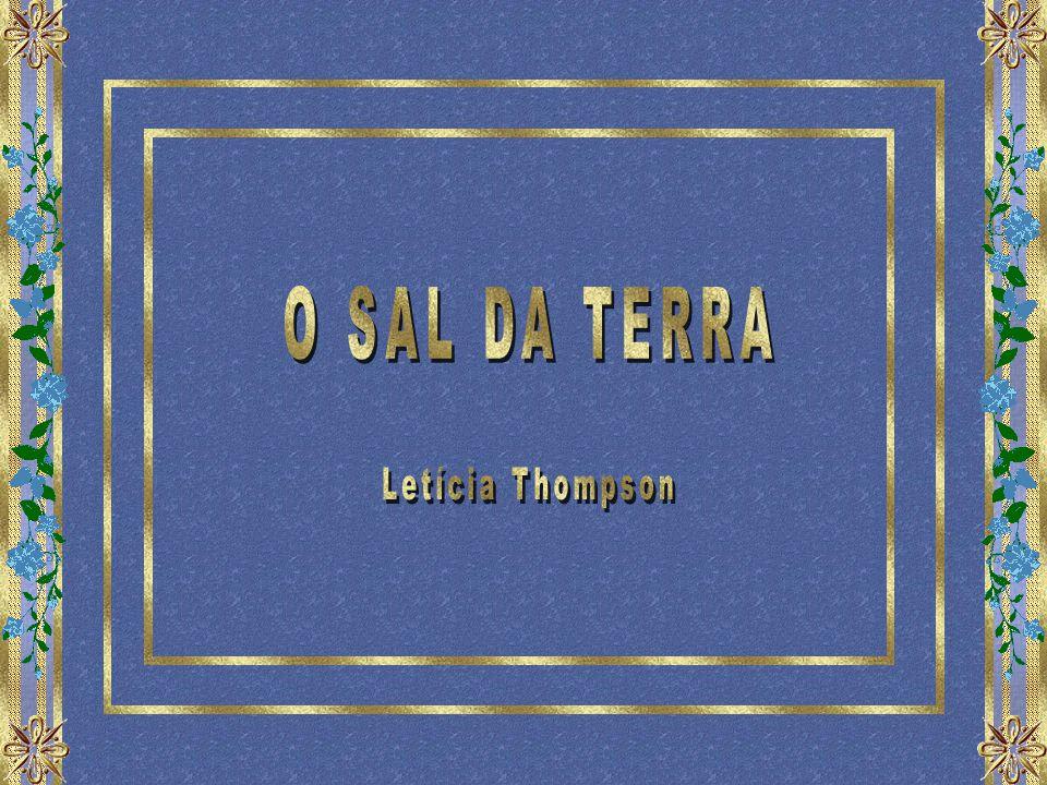 O SAL DA TERRA Letícia Thompson