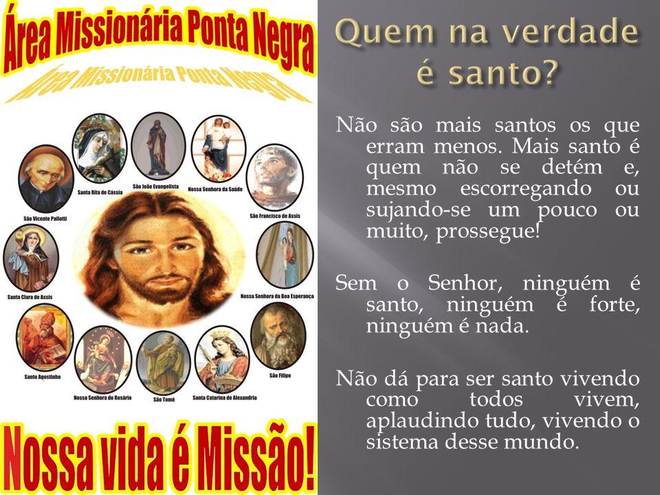 Quem na verdade é santo