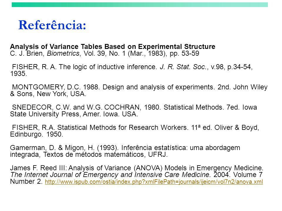 Referência: Analysis of Variance Tables Based on Experimental Structure C. J. Brien, Biometrics, Vol. 39, No. 1 (Mar., 1983), pp. 53-59.