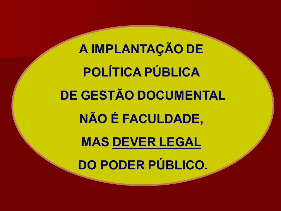 A IMPLANTAÇÃO DE POLÍTICA PÚBLICA. DE GESTÃO DOCUMENTAL.