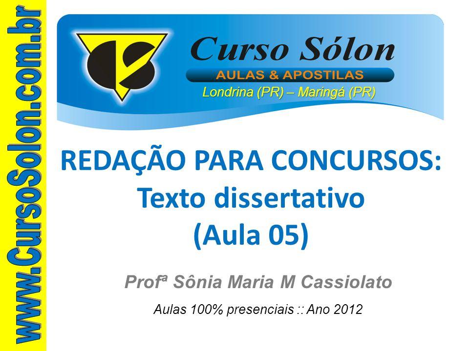 REDAÇÃO PARA CONCURSOS: Texto dissertativo (Aula 05)