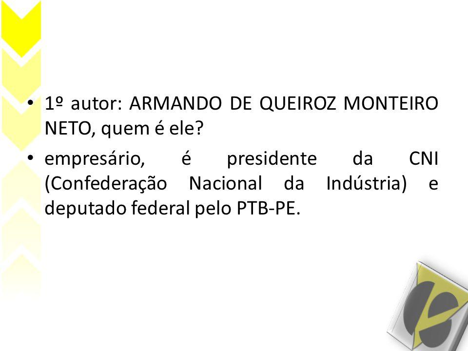 1º autor: ARMANDO DE QUEIROZ MONTEIRO NETO, quem é ele
