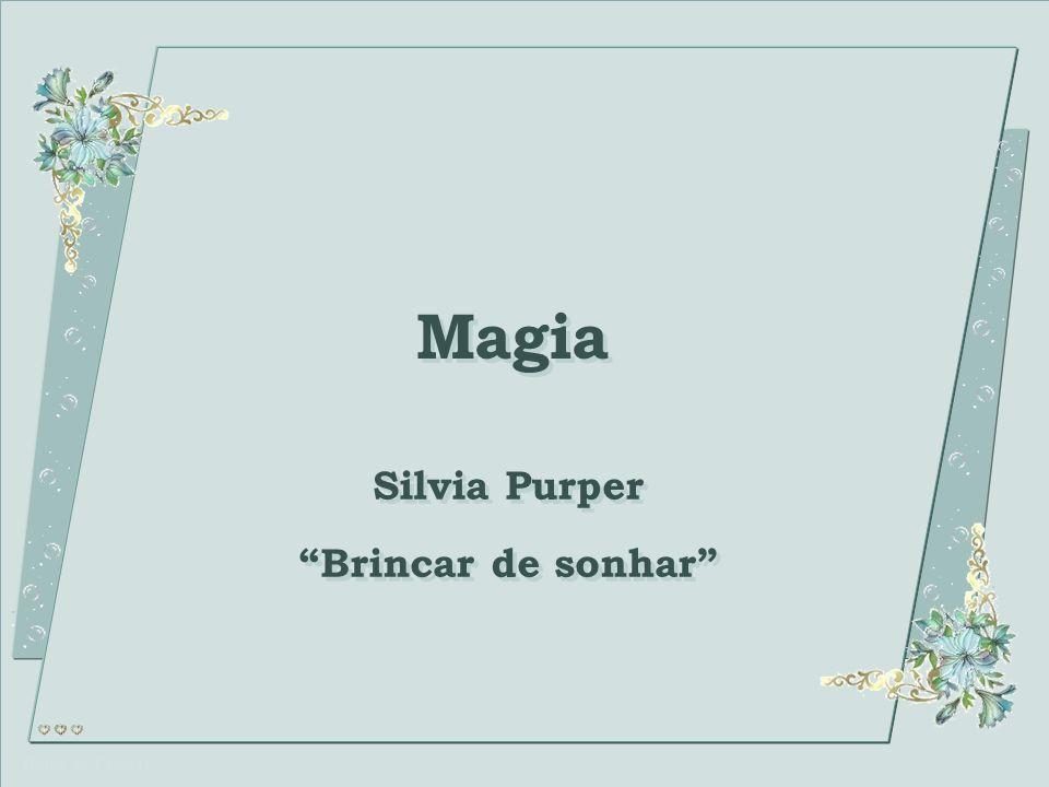 Magia Silvia Purper Brincar de sonhar Este PPS não tem senha