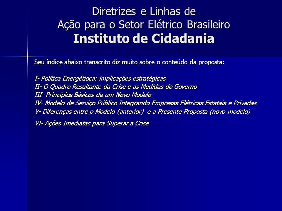 Diretrizes e Linhas de Ação para o Setor Elétrico Brasileiro Instituto de Cidadania