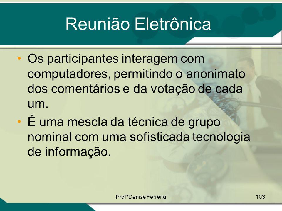 Reunião Eletrônica Os participantes interagem com computadores, permitindo o anonimato dos comentários e da votação de cada um.