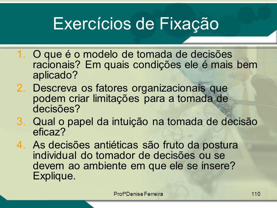 Exercícios de Fixação O que é o modelo de tomada de decisões racionais Em quais condições ele é mais bem aplicado