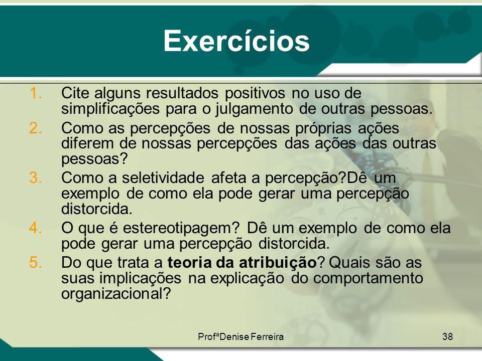 Exercícios Cite alguns resultados positivos no uso de simplificações para o julgamento de outras pessoas.