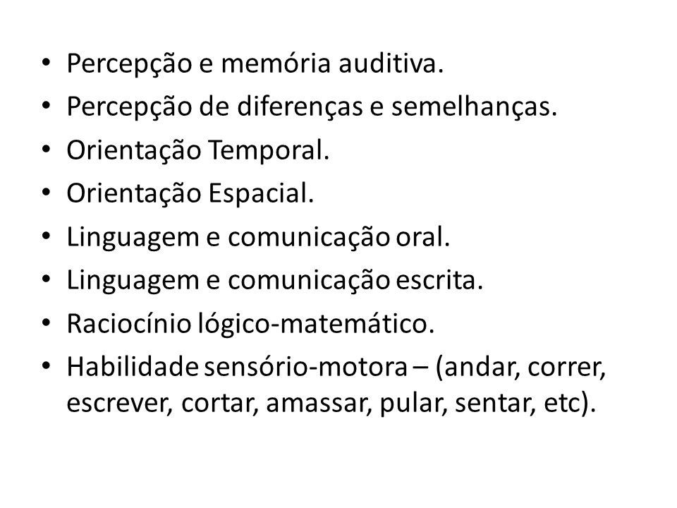 Percepção e memória auditiva.