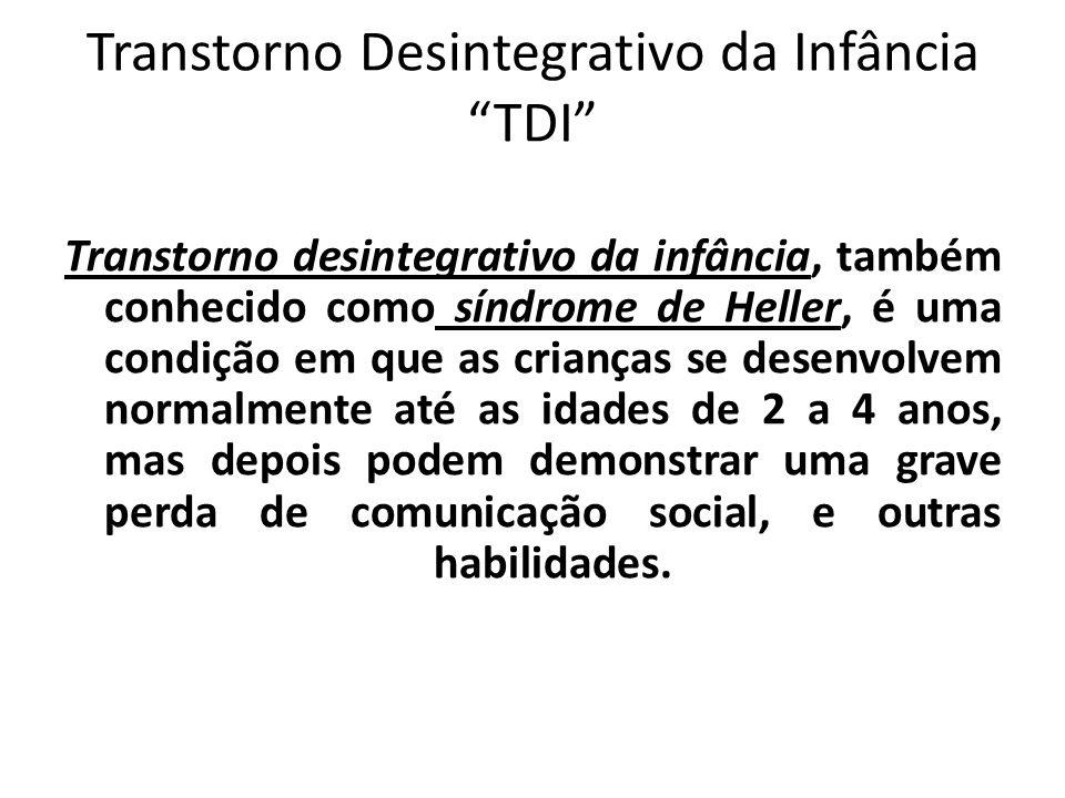 Transtorno Desintegrativo da Infância TDI