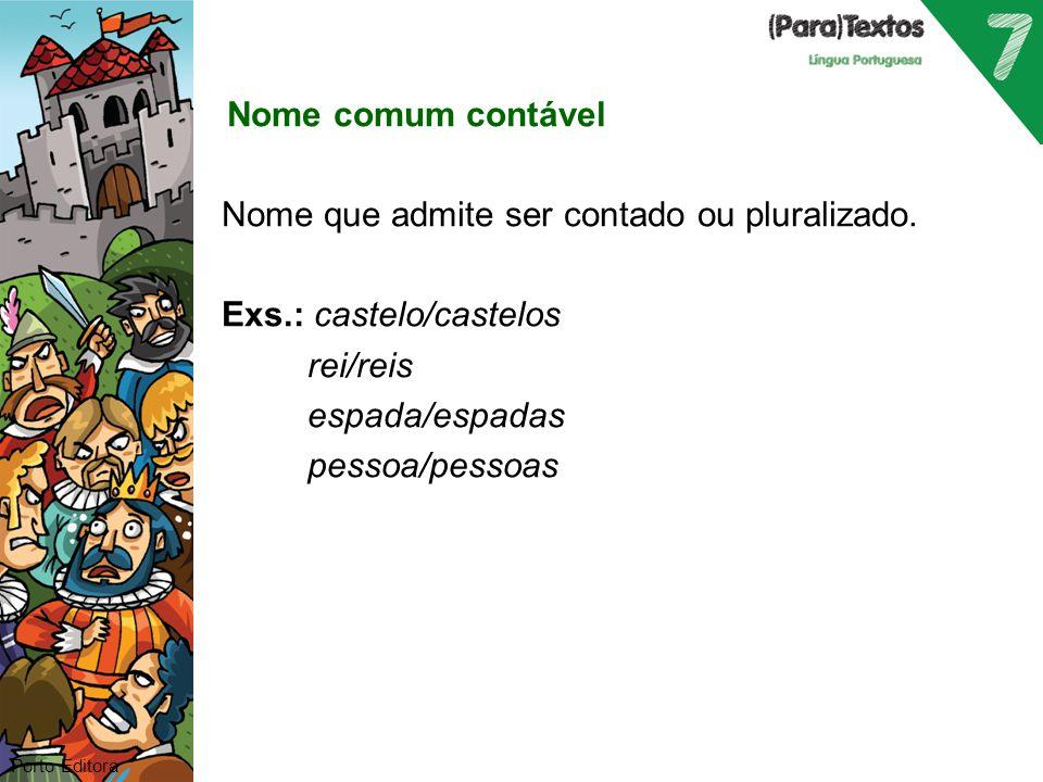 Nome que admite ser contado ou pluralizado. Exs.: castelo/castelos