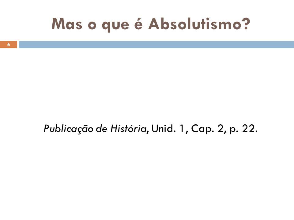 Publicação de História, Unid. 1, Cap. 2, p. 22.