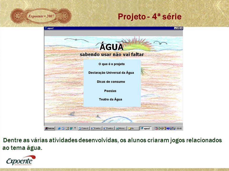 Projeto - 4ª série Dentre as várias atividades desenvolvidas, os alunos criaram jogos relacionados ao tema água.