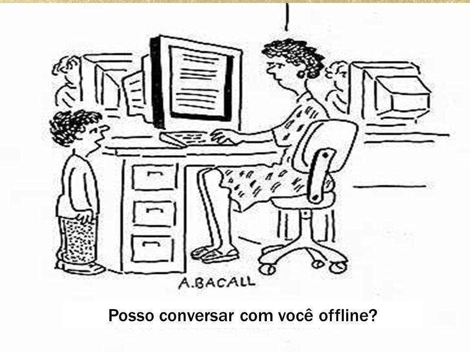 Posso conversar com você offline