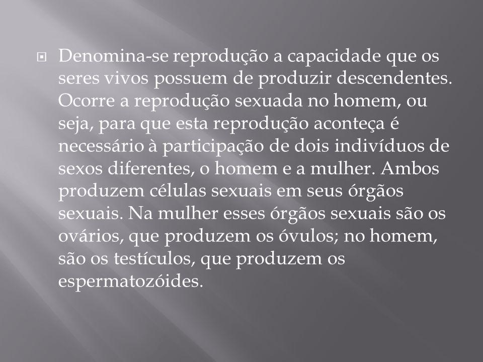 Denomina-se reprodução a capacidade que os seres vivos possuem de produzir descendentes.