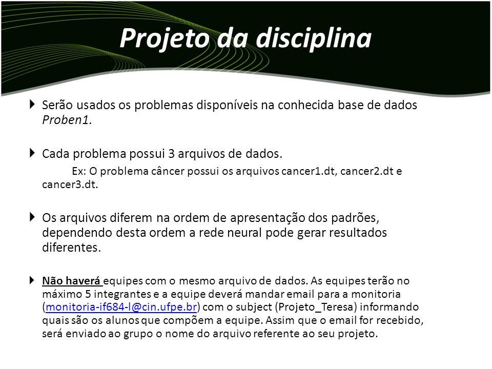 Projeto da disciplina Serão usados os problemas disponíveis na conhecida base de dados Proben1. Cada problema possui 3 arquivos de dados.