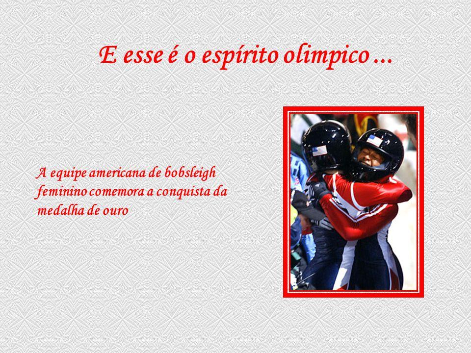 E esse é o espírito olimpico ...