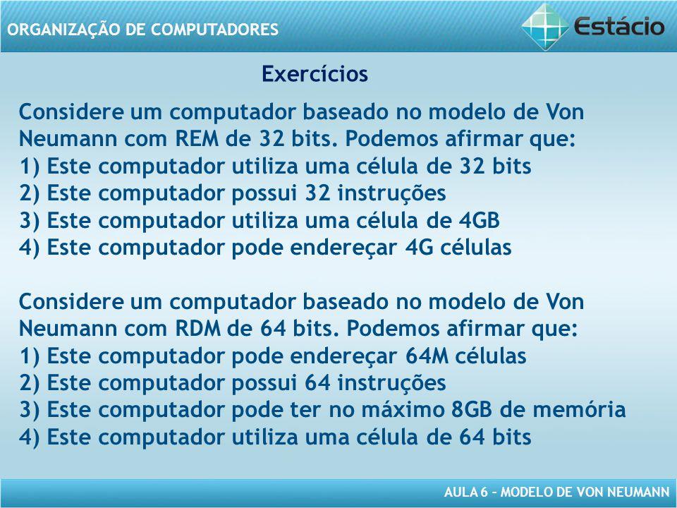 1) Este computador utiliza uma célula de 32 bits