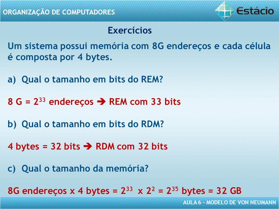 Qual o tamanho em bits do REM 8 G = 233 endereços  REM com 33 bits