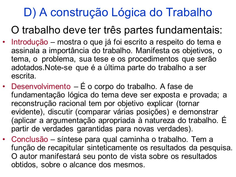 D) A construção Lógica do Trabalho