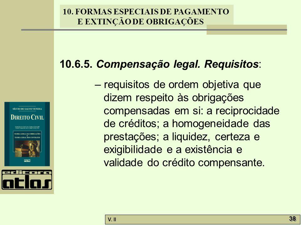 10.6.5. Compensação legal. Requisitos: