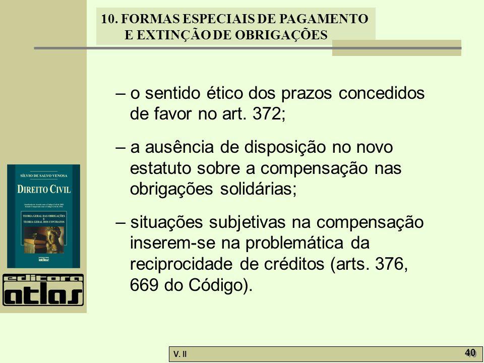 – o sentido ético dos prazos concedidos de favor no art. 372;