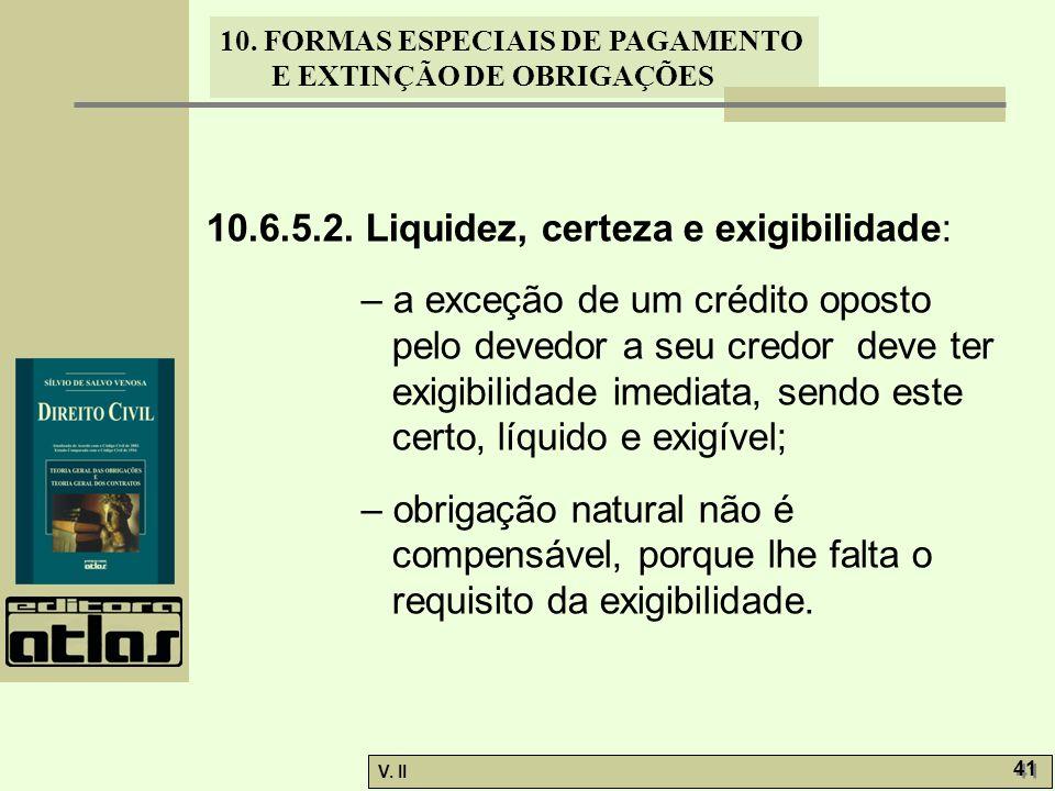 10.6.5.2. Liquidez, certeza e exigibilidade:
