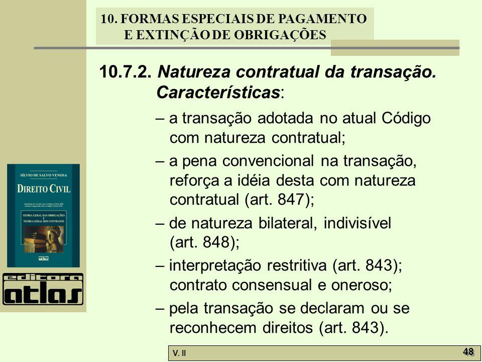 10.7.2. Natureza contratual da transação. Características: