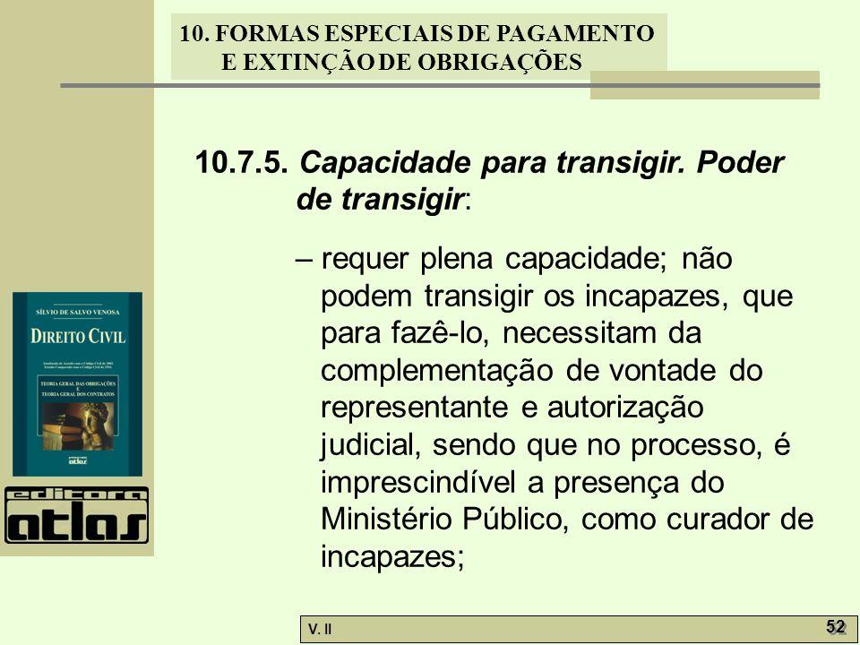 10.7.5. Capacidade para transigir. Poder de transigir: