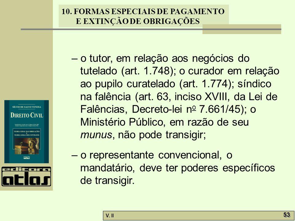 – o tutor, em relação aos negócios do tutelado (art. 1