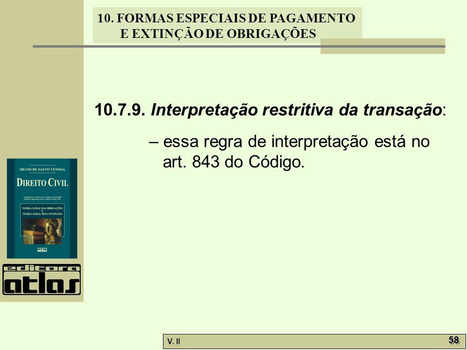 10.7.9. Interpretação restritiva da transação: