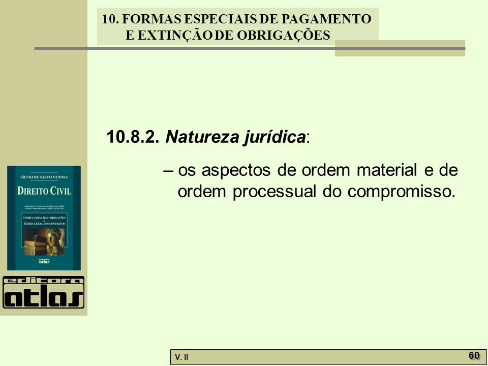 10.8.2. Natureza jurídica: – os aspectos de ordem material e de ordem processual do compromisso.