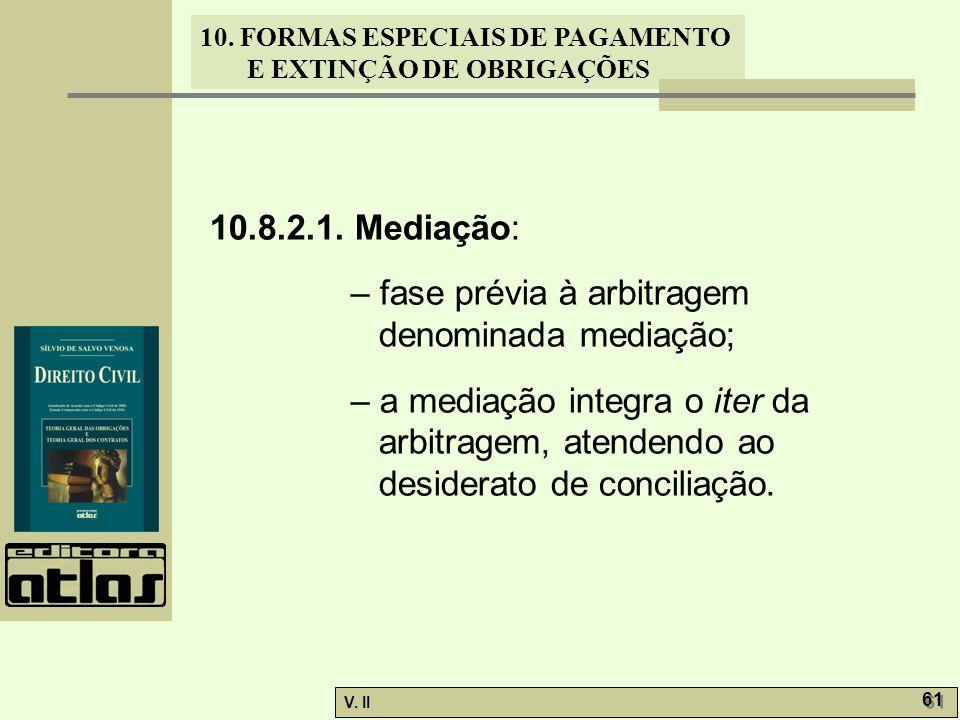 10.8.2.1. Mediação: – fase prévia à arbitragem denominada mediação;