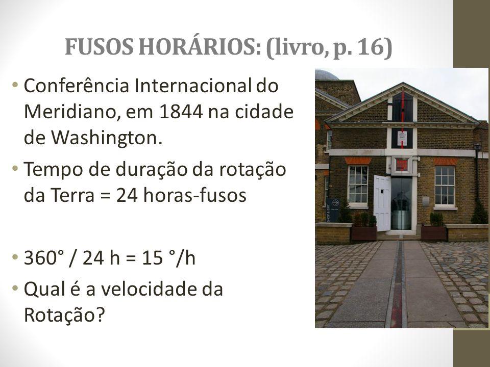 FUSOS HORÁRIOS: (livro, p. 16)
