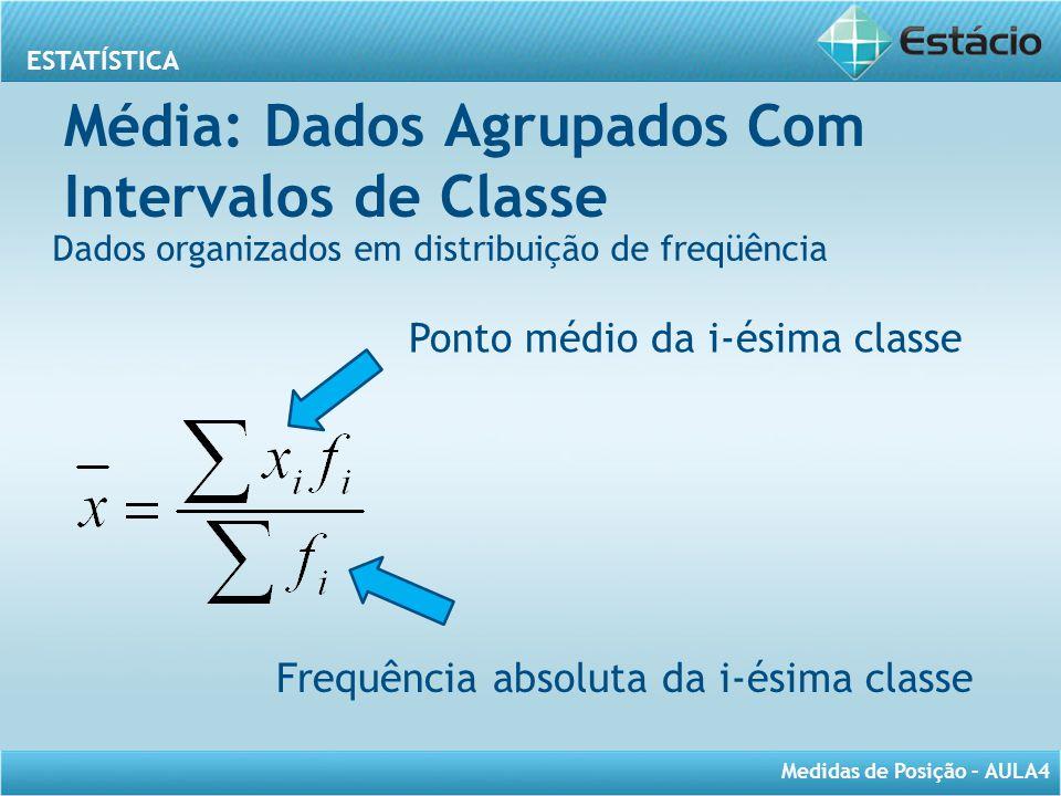 Média: Dados Agrupados Com Intervalos de Classe