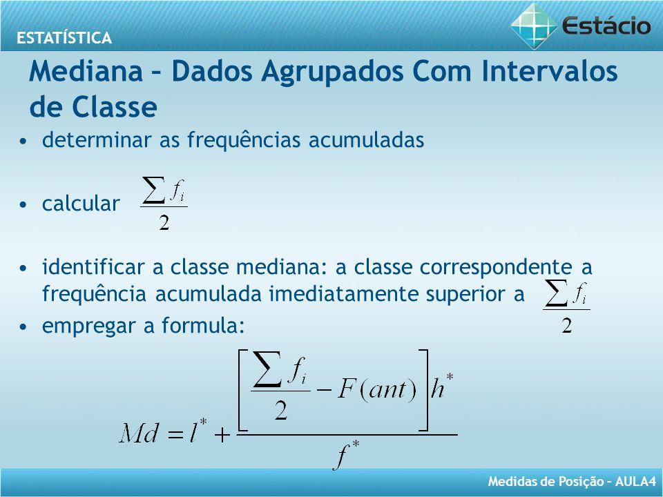 Mediana – Dados Agrupados Com Intervalos de Classe