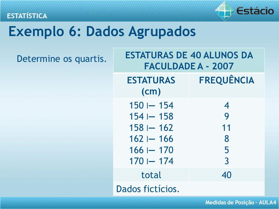 Exemplo 6: Dados Agrupados
