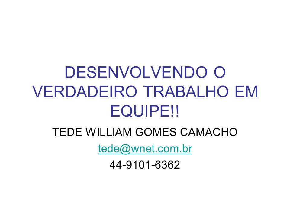 DESENVOLVENDO O VERDADEIRO TRABALHO EM EQUIPE!!