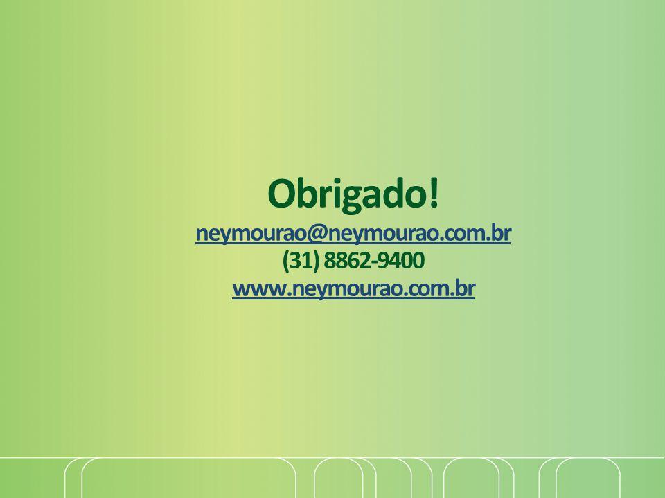 4/2/2017 4:36 PM Obrigado! neymourao@neymourao.com.br (31) 8862-9400 www.neymourao.com.br.