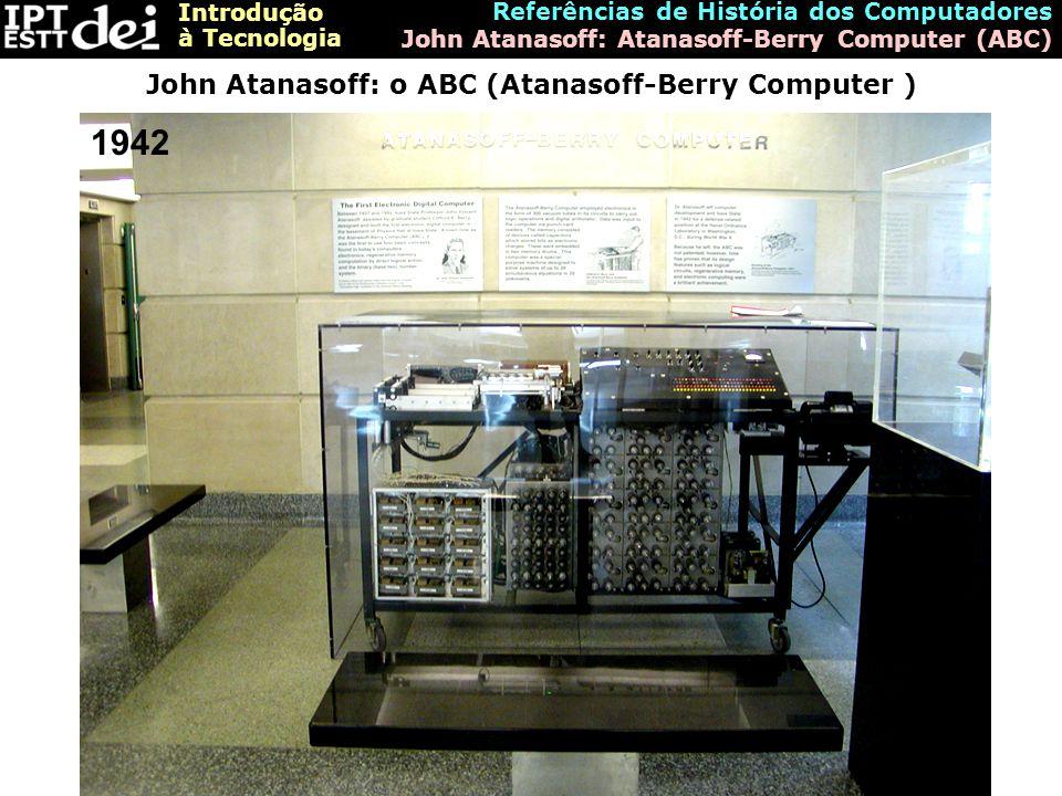 John Atanasoff: o ABC (Atanasoff-Berry Computer )