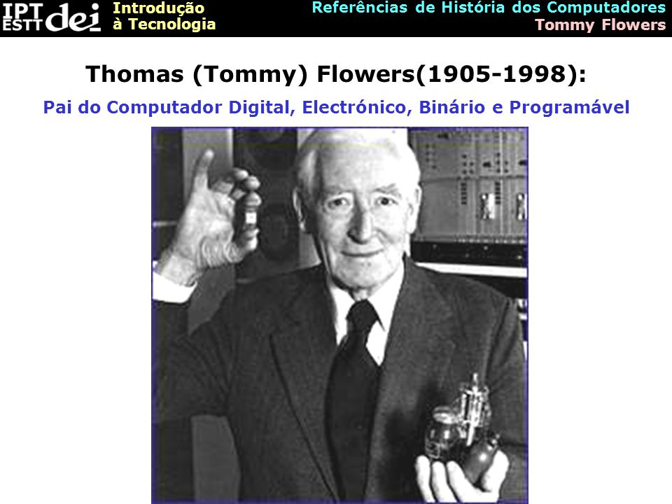 Thomas (Tommy) Flowers(1905-1998):