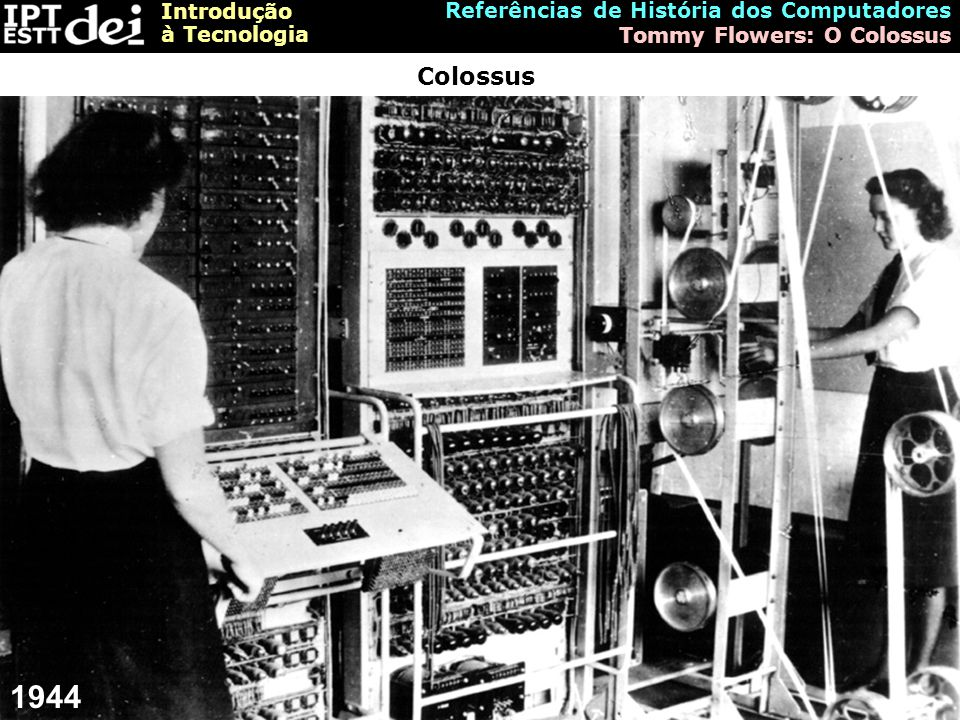 1944 Colossus Referências de História dos Computadores