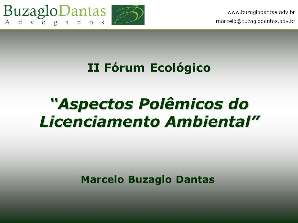 Aspectos Polêmicos do Licenciamento Ambiental Marcelo Buzaglo Dantas