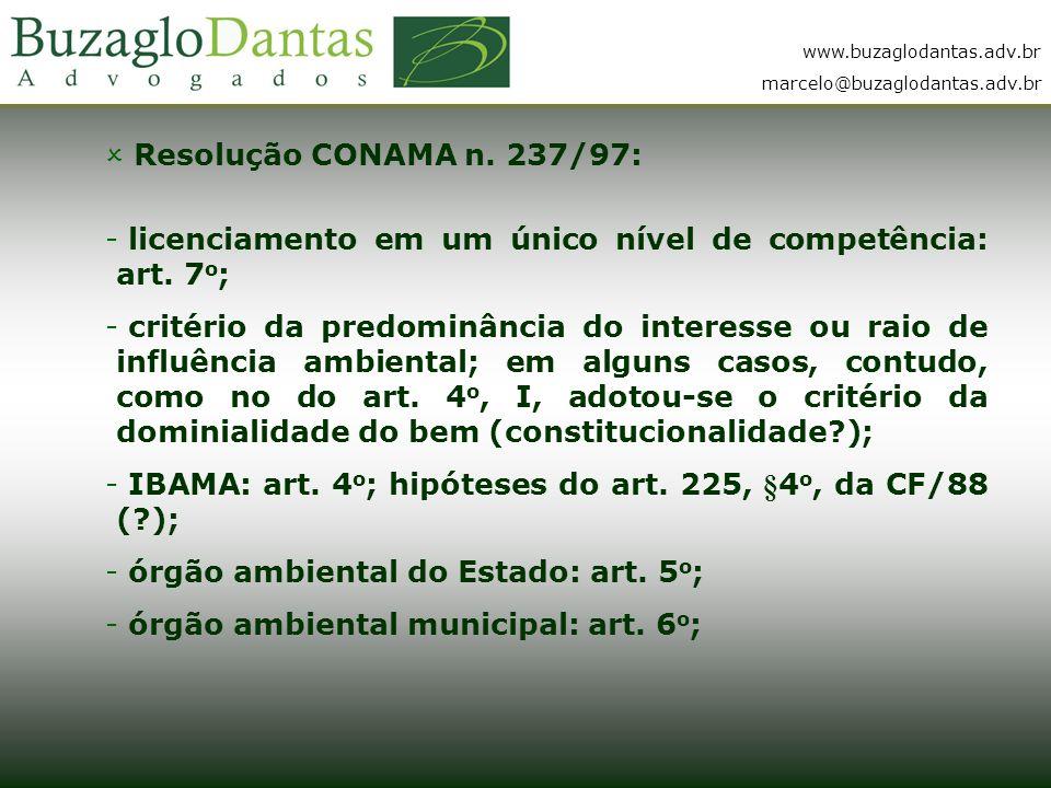 Resolução CONAMA n. 237/97: licenciamento em um único nível de competência: art. 7o;